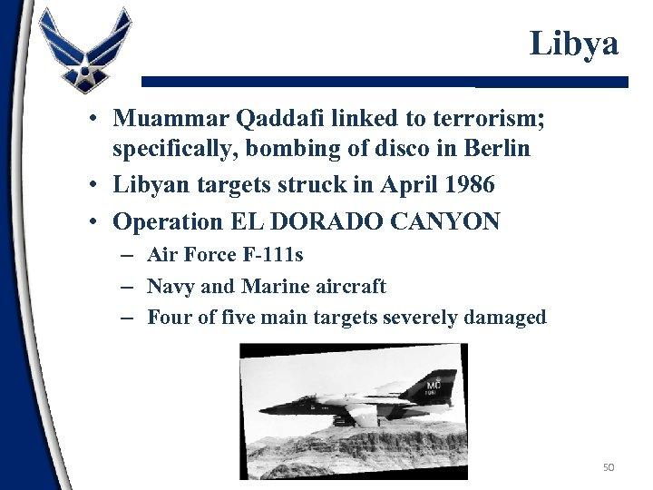 Libya • Muammar Qaddafi linked to terrorism; specifically, bombing of disco in Berlin •