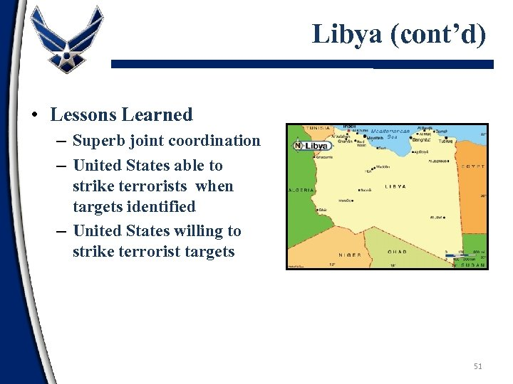 Libya (cont'd) • Lessons Learned – Superb joint coordination – United States able to