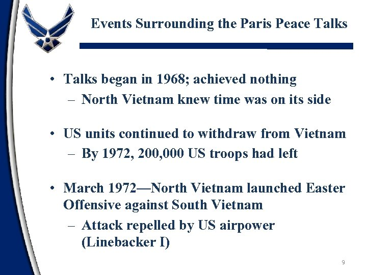 Events Surrounding the Paris Peace Talks • Talks began in 1968; achieved nothing –