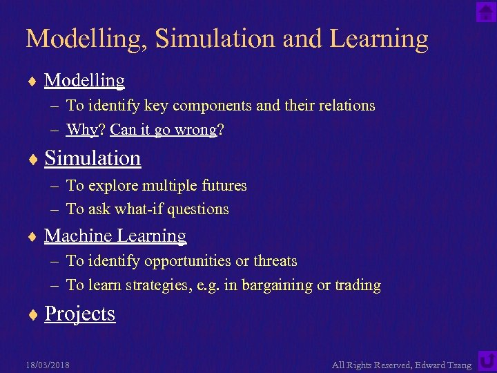 Modelling, Simulation and Learning ¨ Modelling – To identify key components and their relations