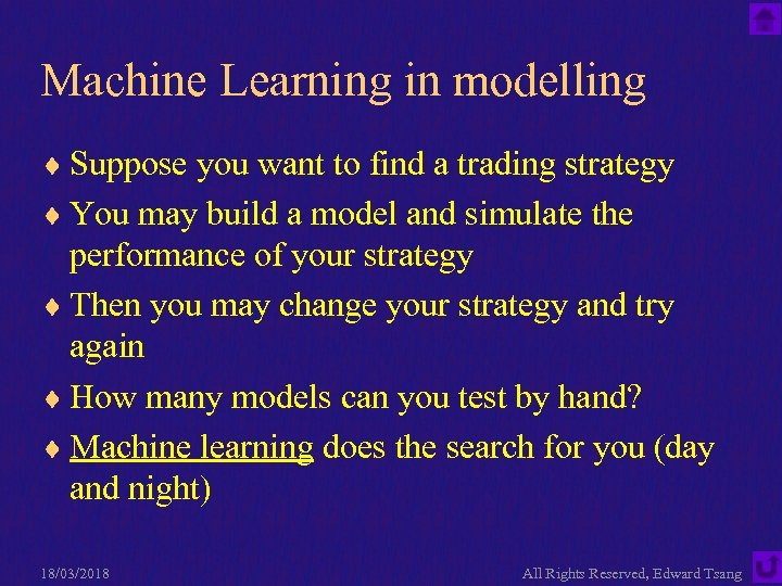 Machine Learning in modelling ¨ Suppose you want to find a trading strategy ¨