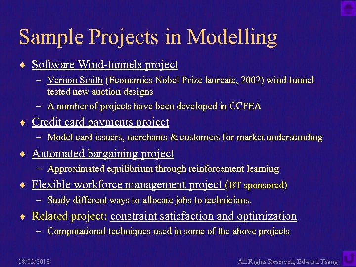 Sample Projects in Modelling ¨ Software Wind-tunnels project – Vernon Smith (Economics Nobel Prize