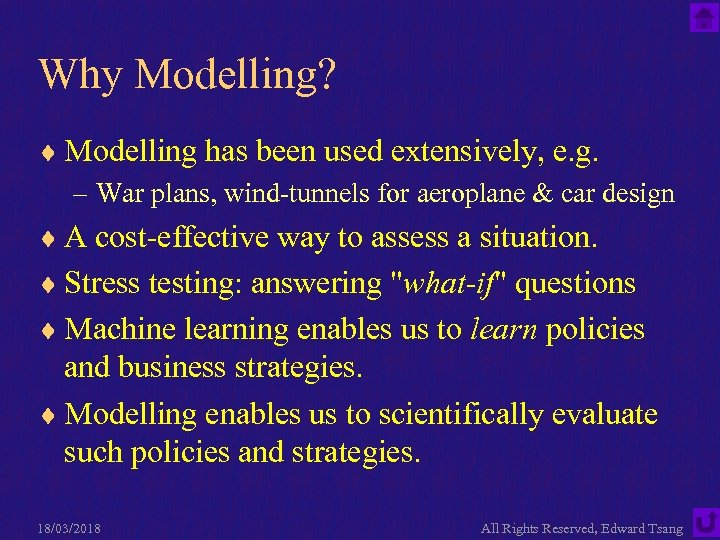 Why Modelling? ¨ Modelling has been used extensively, e. g. – War plans, wind-tunnels