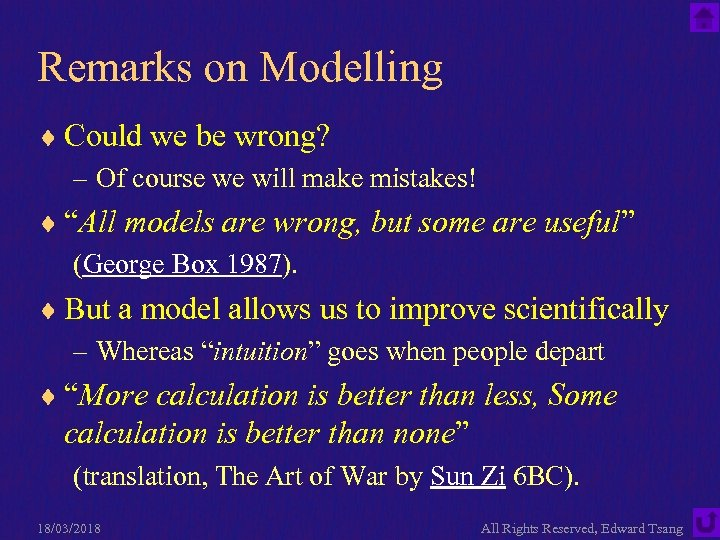Remarks on Modelling ¨ Could we be wrong? – Of course we will make