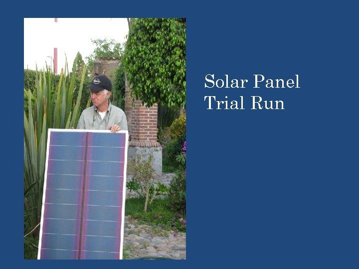 Solar Panel Trial Run