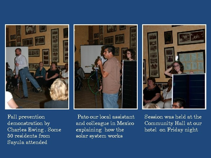 Fall prevention demonstration by Charles Ewing. Some 50 residents from Sayula attended Pato our