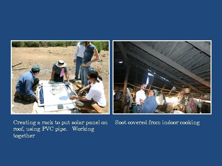 Creating a rack to put solar panel on roof, using PVC pipe. Working together