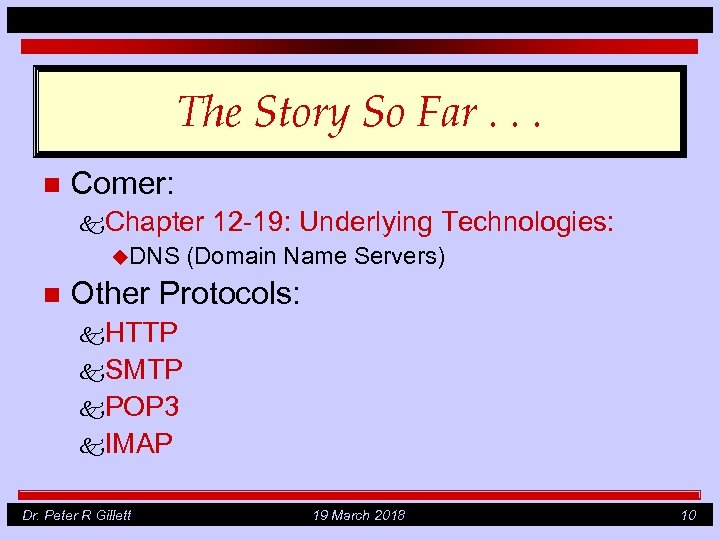 The Story So Far. . . n Comer: k. Chapter u. DNS n 12