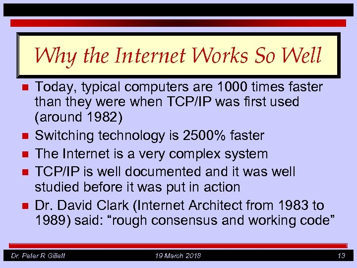 Why the Internet Works So Well n n n Today, typical computers are 1000