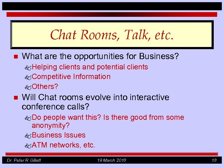 Chat Rooms, Talk, etc. n What are the opportunities for Business? k Helping clients