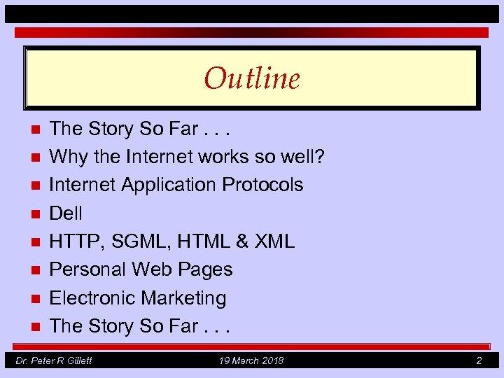 Outline n n n n The Story So Far. . . Why the Internet