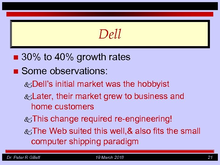 Dell 30% to 40% growth rates n Some observations: n k. Dell's initial market