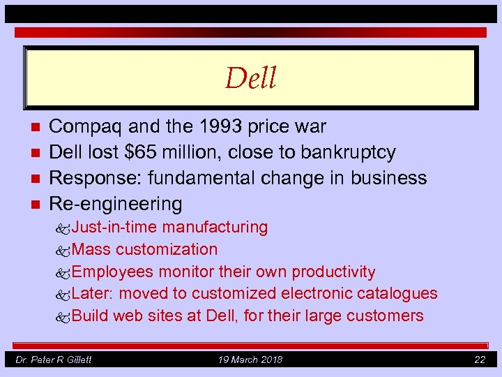 Dell n n Compaq and the 1993 price war Dell lost $65 million, close