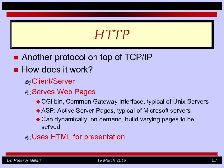 HTTP n n Another protocol on top of TCP/IP How does it work? k