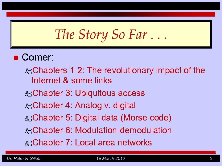 The Story So Far. . . n Comer: k. Chapters 1 -2: The revolutionary