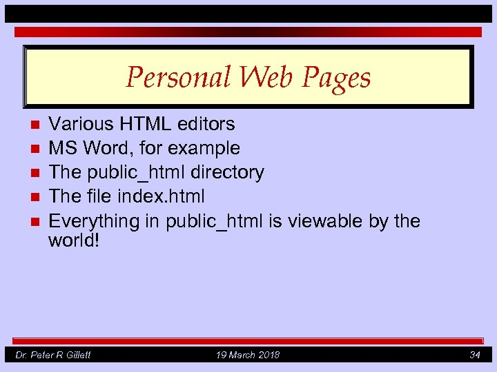 Personal Web Pages n n n Various HTML editors MS Word, for example The