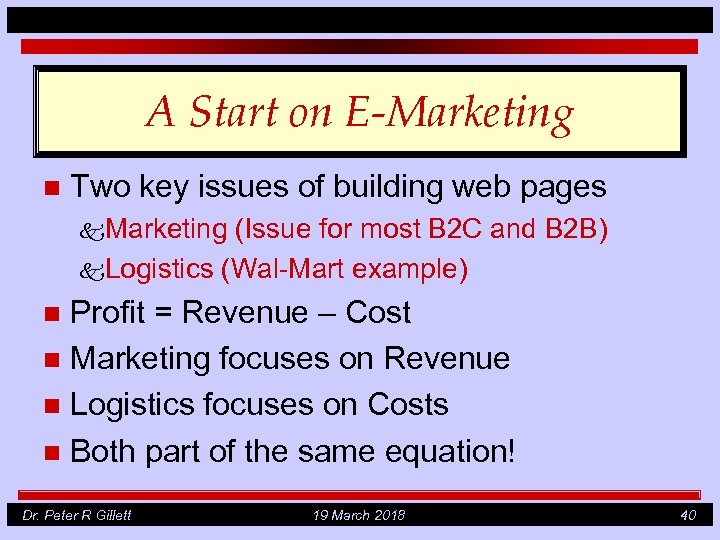 A Start on E-Marketing n Two key issues of building web pages k. Marketing