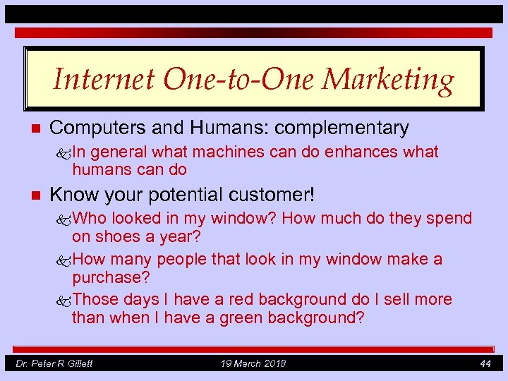 Internet One-to-One Marketing n Computers and Humans: complementary k In general what machines can