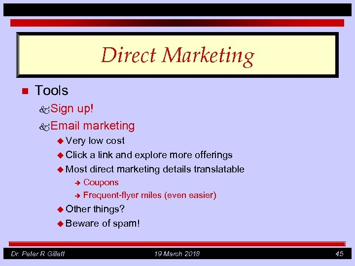 Direct Marketing n Tools k Sign up! k Email marketing u Very low cost