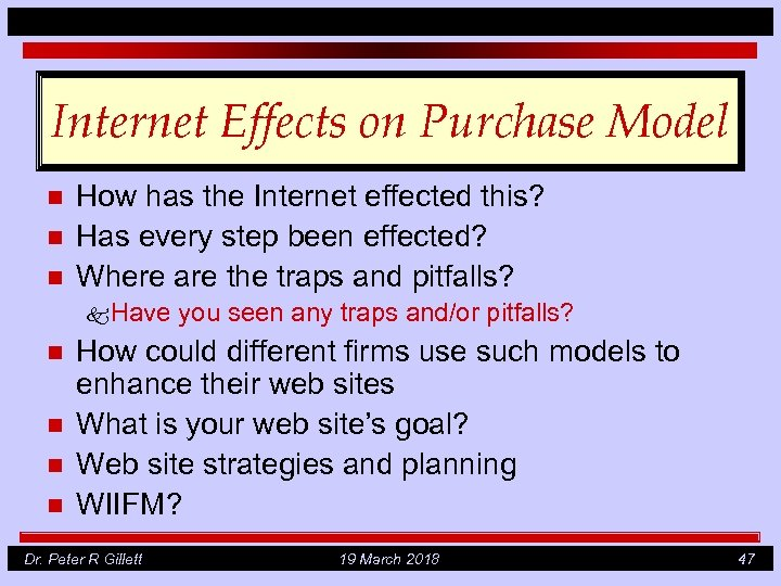 Internet Effects on Purchase Model n n n How has the Internet effected this?