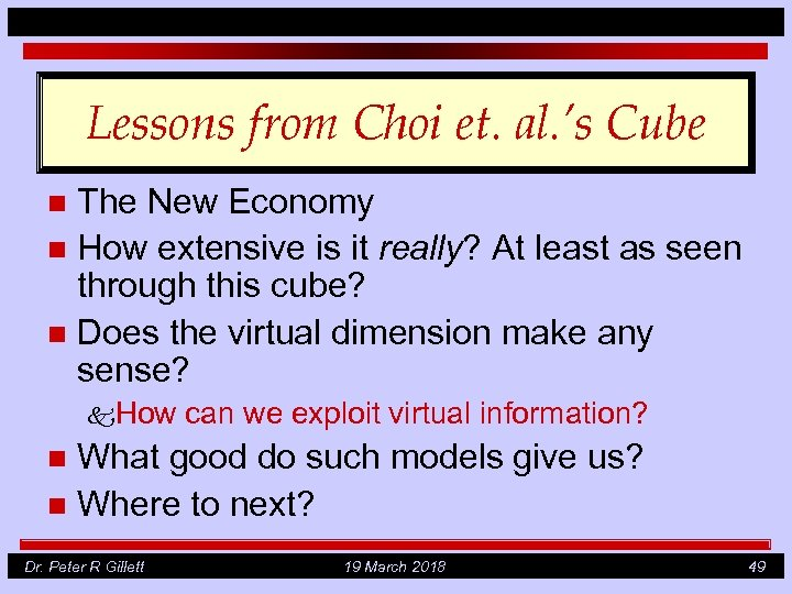 Lessons from Choi et. al. 's Cube The New Economy n How extensive is