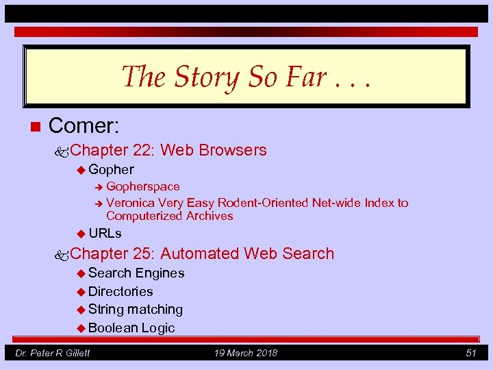 The Story So Far. . . n Comer: k Chapter 22: Web Browsers u