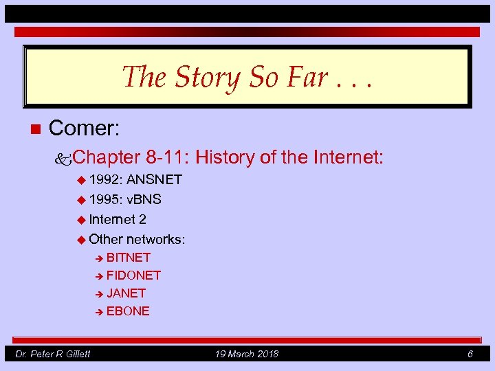 The Story So Far. . . n Comer: k. Chapter 8 -11: History of