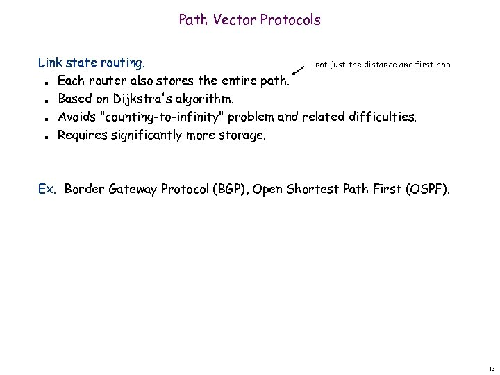 Path Vector Protocols Link state routing. not just the distance and first hop Each
