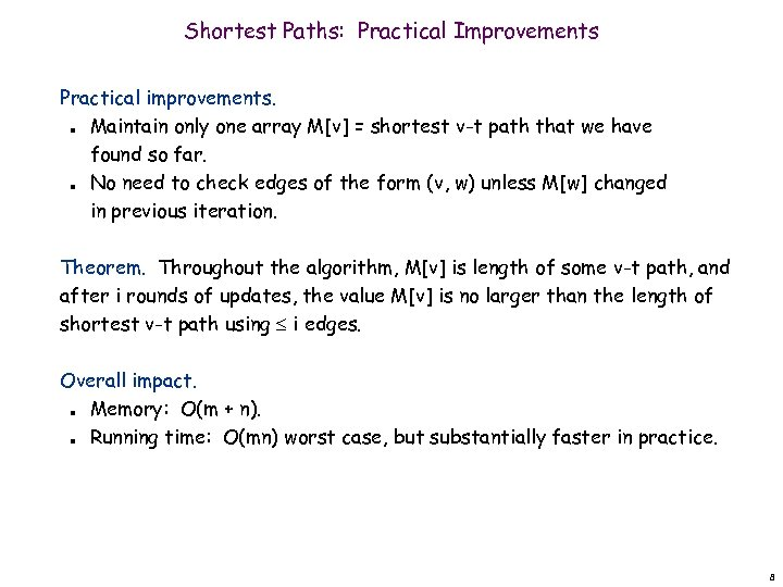 Shortest Paths: Practical Improvements Practical improvements. Maintain only one array M[v] = shortest v-t