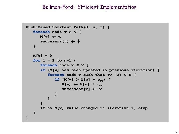 Bellman-Ford: Efficient Implementation Push-Based-Shortest-Path(G, s, t) { foreach node v V { M[v] successor[v]