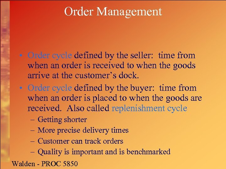 Order Management • Order cycle defined by the seller: time from when an order