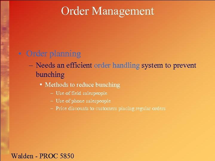 Order Management • Order planning – Needs an efficient order handling system to prevent