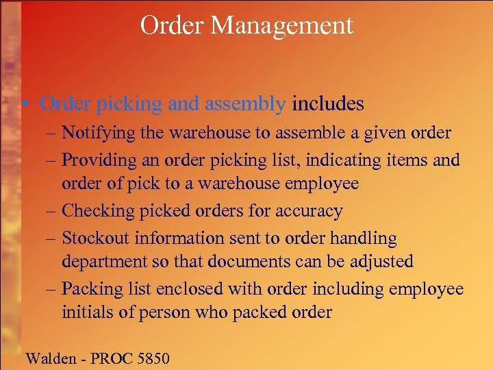 Order Management • Order picking and assembly includes – Notifying the warehouse to assemble