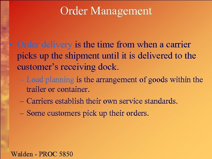 Order Management • Order delivery is the time from when a carrier picks up