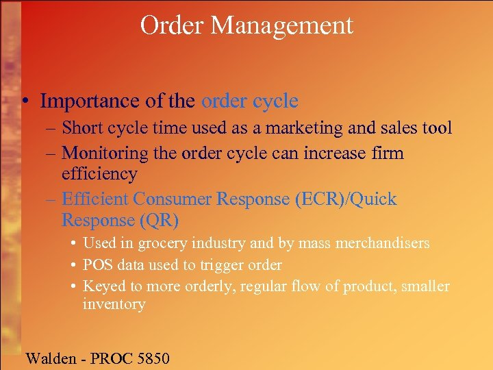 Order Management • Importance of the order cycle – Short cycle time used as
