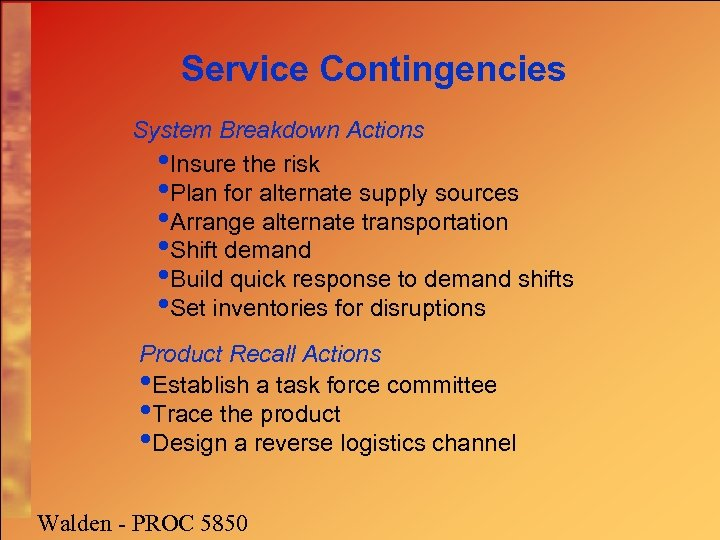 Service Contingencies System Breakdown Actions • Insure the risk • Plan for alternate supply