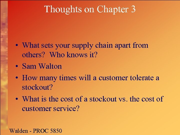Thoughts on Chapter 3 • What sets your supply chain apart from others? Who