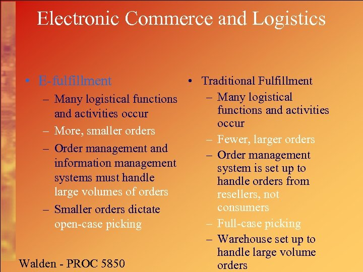 Electronic Commerce and Logistics • E-fulfillment • Traditional Fulfillment – Many logistical functions and