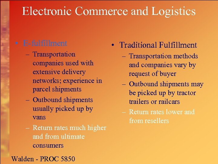 Electronic Commerce and Logistics • E-fulfillment – Transportation companies used with extensive delivery networks;