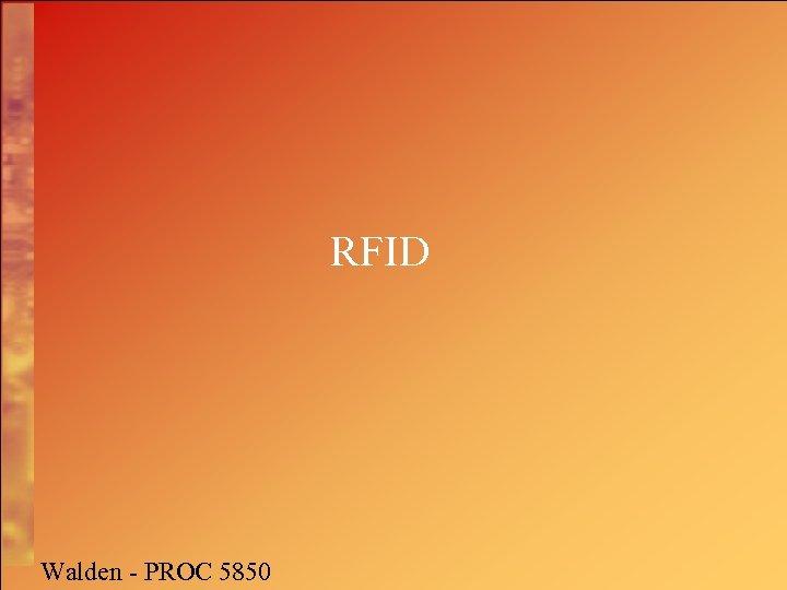 RFID Walden - PROC 5850