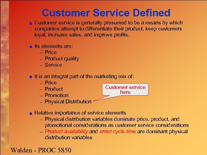Customer Service Defined · Customer service is generally presumed to be a means by