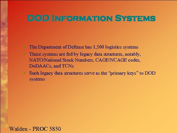 DOD Information Systems Ø The Department of Defense has 1, 500 logistics systems Ø