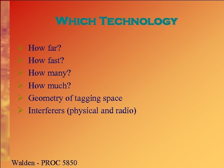 Which Technology Ø Ø Ø How far? How fast? How many? How much? Geometry