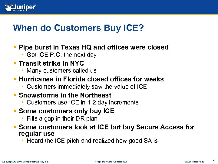 When do Customers Buy ICE? § Pipe burst in Texas HQ and offices were