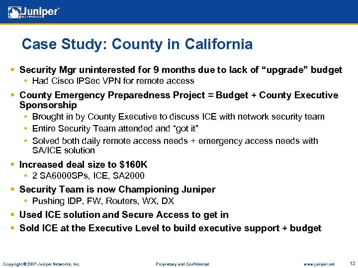 Case Study: County in California § Security Mgr uninterested for 9 months due to