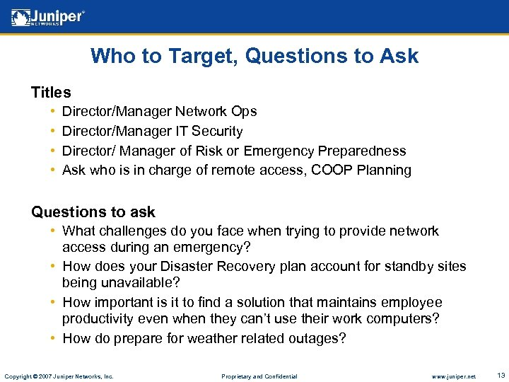 Who to Target, Questions to Ask Titles • • Director/Manager Network Ops Director/Manager IT