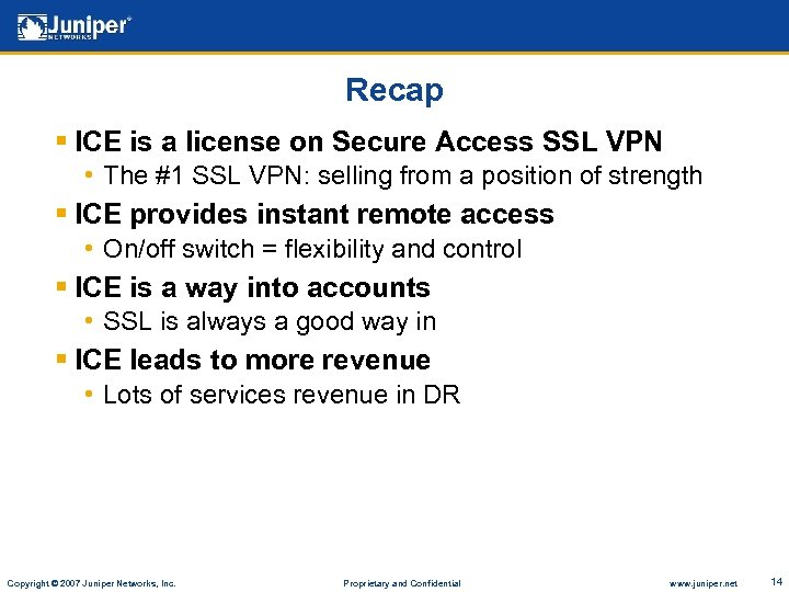 Recap § ICE is a license on Secure Access SSL VPN • The #1