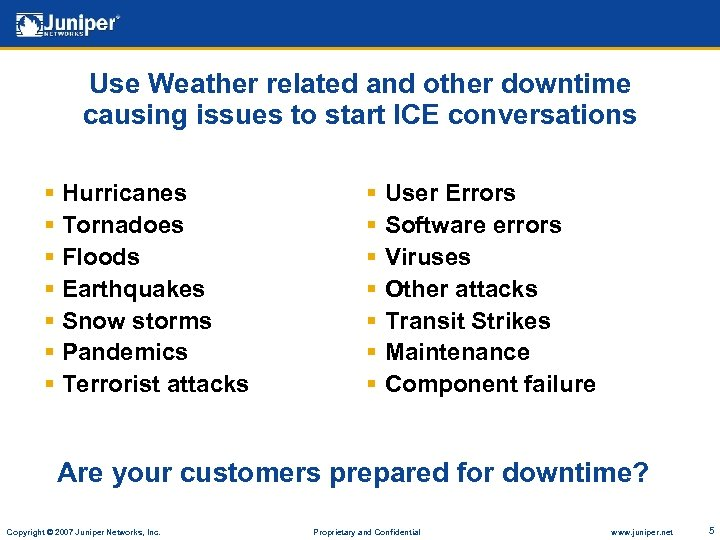 Use Weather related and other downtime causing issues to start ICE conversations § Hurricanes