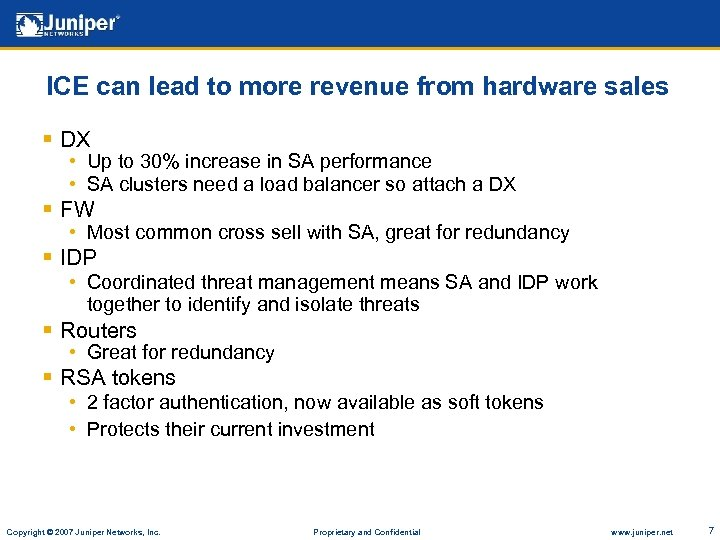 ICE can lead to more revenue from hardware sales § DX • Up to