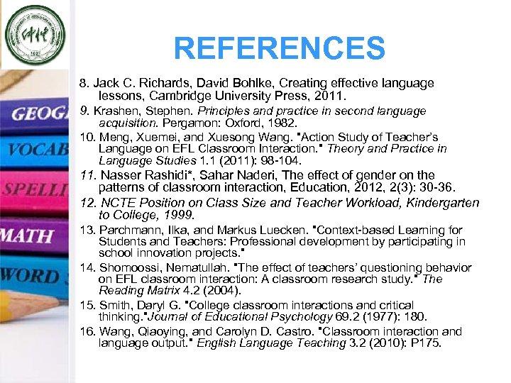 REFERENCES 8. Jack C. Richards, David Bohlke, Creating effective language lessons, Cambridge University Press,
